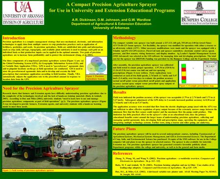 A Compact Precision Agriculture Sprayer for Use in University and Extension Educational Programs A.R. Dickinson, D.M. Johnson, and G.W. Wardlow Department.
