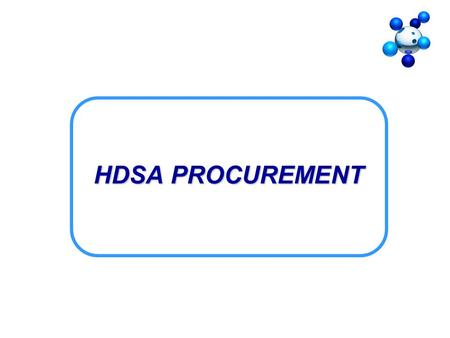 HDSA PROCUREMENT. Encourage strategic partnerships between established white suppliers and BEE Encourage strategic partnerships between established white.