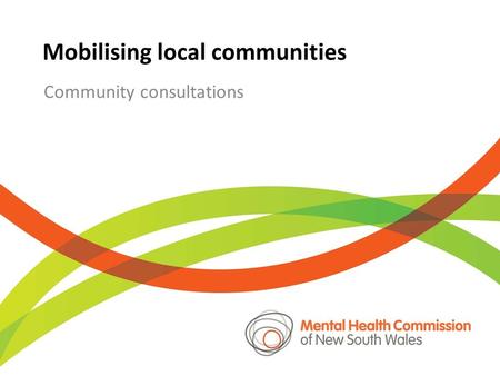 Mobilising local communities Community consultations.