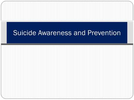 Suicide Awareness and Prevention. Learning Topics Suicide and suicide attempt Suicide gesture and behavior Key risk factors Protective factors First responder.