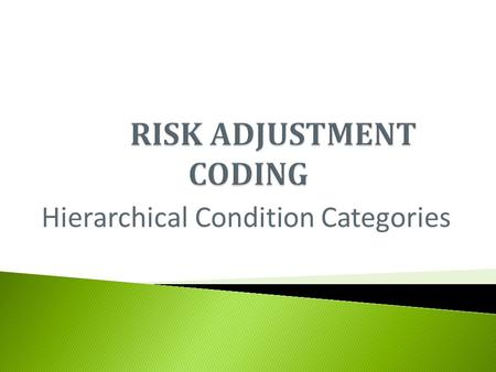 RISK ADJUSTMENT CODING