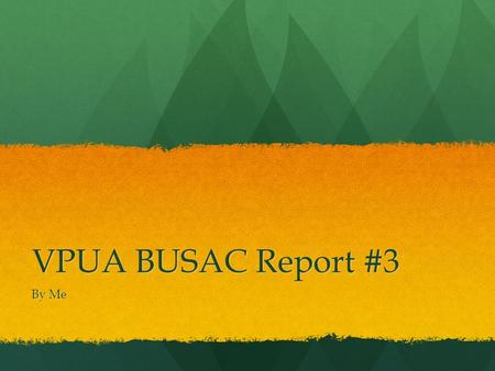 VPUA BUSAC Report #3 By Me. OUSA Met in Toronto to discuss direction for Ancillary Fees paper. Met in Toronto to discuss direction for Ancillary Fees.