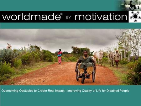 Overcoming Obstacles to Create Real Impact - Improving Quality of Life for Disabled People.