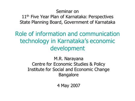 Seminar on 11 th Five Year Plan of Karnataka: Perspectives State Planning Board, Government of Karnataka Role of information and communication technology.