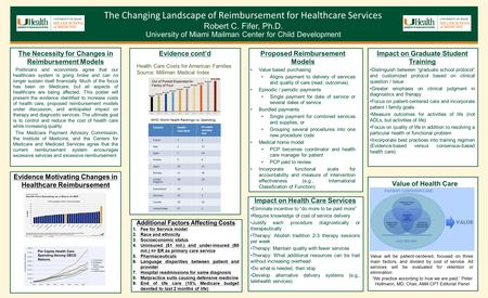 The Changing Landscape of Reimbursement for Healthcare Services The Necessity for Changes in Reimbursement Models Politicians and economists agree that.
