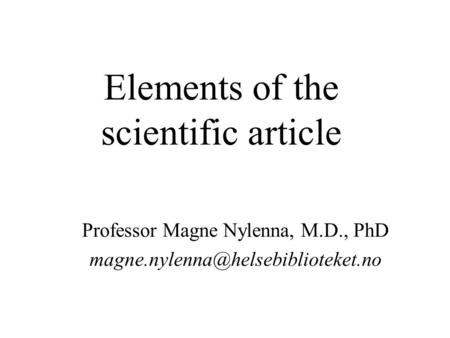 Elements of the scientific article Professor Magne Nylenna, M.D., PhD