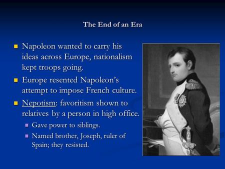 Europe resented Napoleon's attempt to impose French culture.