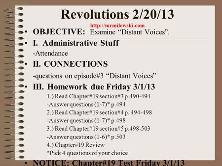"Revolutions 2/20/13  OBJECTIVE: Examine ""Distant Voices"". I. Administrative Stuff -Attendance II. CONNECTIONS -questions on episode#3."