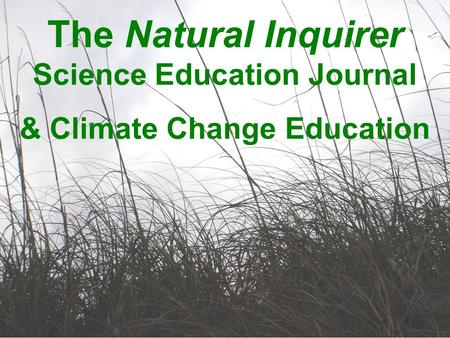 The Natural Inquirer Science Education Journal & Climate Change Education.