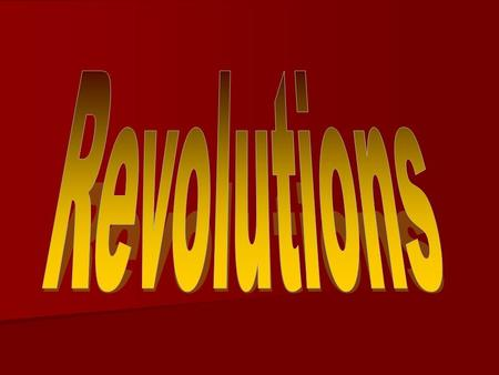 Background Political revolutions occur throughout history and are major turning points in a country's history. Political revolutions occur throughout.