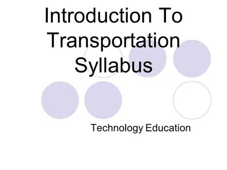 Introduction To Transportation Syllabus Technology Education.