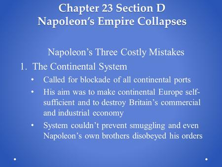 Chapter 23 Section D Napoleon's Empire Collapses