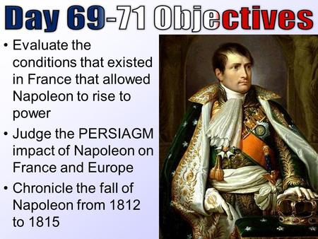 napoleon rise to power The rise to power born on the island of corsica off the western coast of italy into a family of minor nobility, napoléon gained admission to france's brienne military school as corsica had become a provence of france just before his birth.