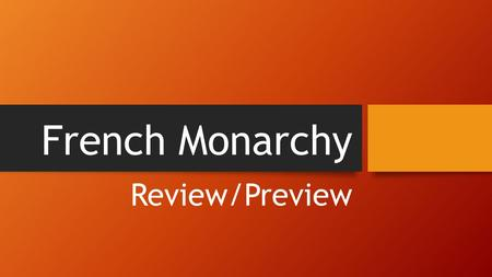 French Monarchy Review/Preview. Valois Dynasties 1328 - 1589.