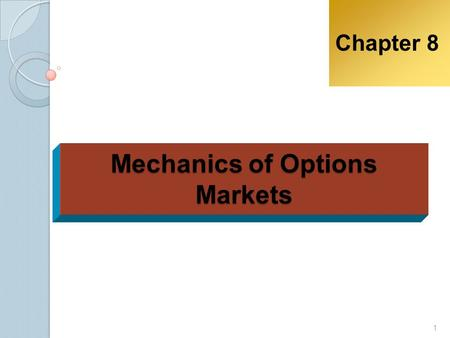 Mechanics of Options Markets Chapter 8 1. 2 Assets Underlying Exchange-Traded Options Page 183-184 Stocks Stock Indices Futures Foreign Currency Bond.