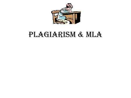 PLAGIARISM & MLA What is Plagiarism? Essentially, plagiarism is not giving credit where credit is due.