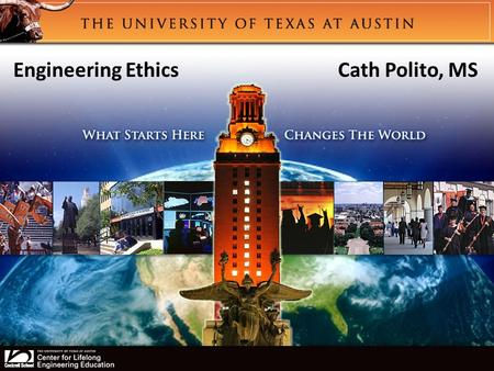 You are here! Engineering Ethics Cath Polito, MS.