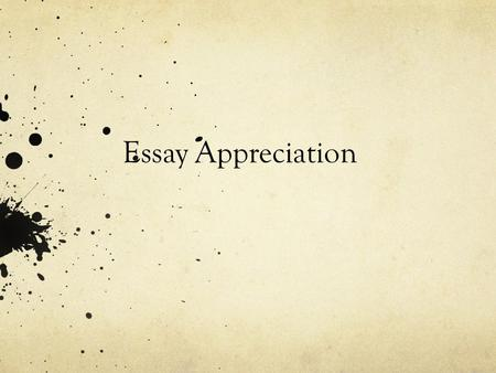 Essay Appreciation.