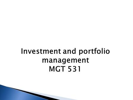 Investment and portfolio management MGT 531.  Lecture #31.