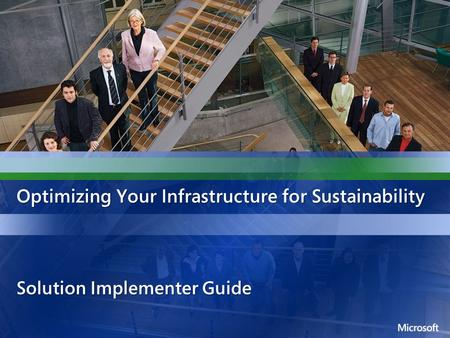 Optimizing Your Infrastructure for Sustainability <strong>Solution</strong> Implementer Guide.