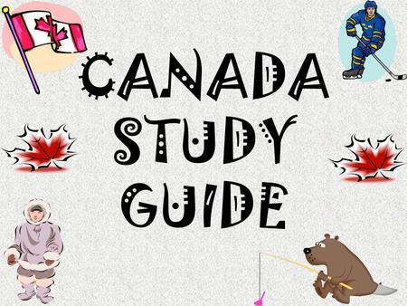 1 CANADA STUDY GUIDE. 2 Why do many people in Quebec want to separate from the rest of Canada? They want to preserve their French culture and language.
