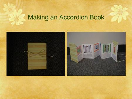 Making an Accordion Book Assignment: Imagine you are a tourist who has just traveled to modern China. You will now write a travel journal describing.
