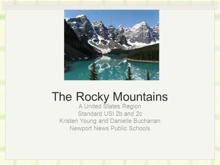 The Rocky Mountains A United States Region Standard USI 2b and 2c