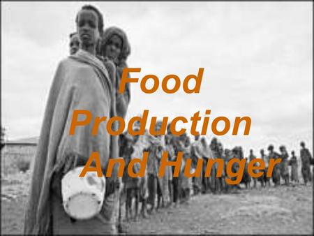 Food Production And Hunger Overview Chemical and restaurant companies like Cargill, Monsanto and McDonalds dominate the world's food chain, building.