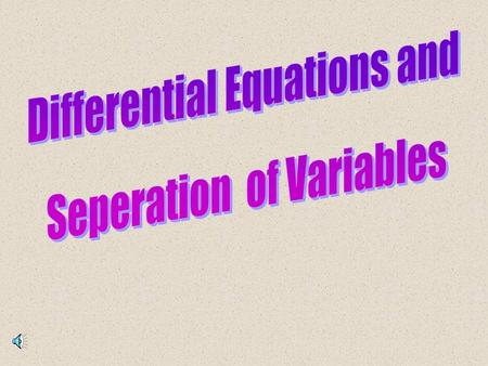 What is a differential equation? An equation that resulted from differentiating another equation. dy dt = - 9.8t differential equation ex. v(t) = -