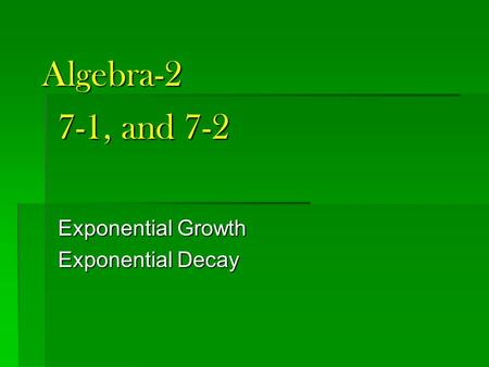 7-1, and 7-2 Exponential Growth Exponential Decay Algebra-2.