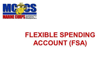 FLEXIBLE SPENDING ACCOUNT (FSA) What is an FSA? Lets find out!
