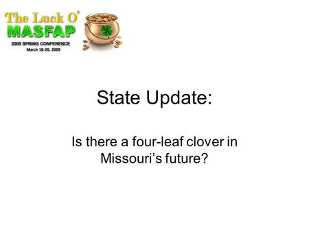 State Update: Is there a four-leaf clover in Missouri's future?