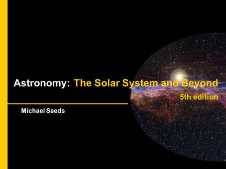 The Scale of the Cosmos Astronomy: The <strong>Solar</strong> System and Beyond 5th edition Michael Seeds.