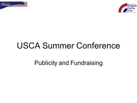 USCA Summer Conference Publicity and Fundraising.
