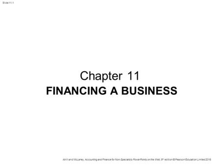 Chapter 11 FINANCING A BUSINESS.