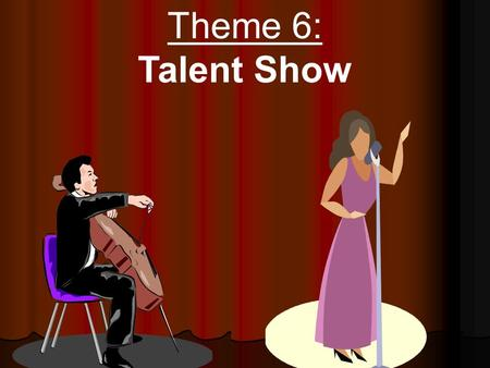 Theme 6: Talent Show Theme 6, Selection 2 Title: Moses Goes to a Concert Author: Isaac Millman.