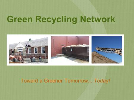 Green Recycling Network Toward a Greener Tomorrow... Today!