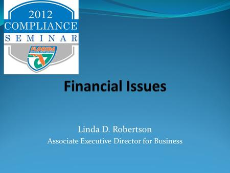 Linda D. Robertson Associate Executive Director for Business.