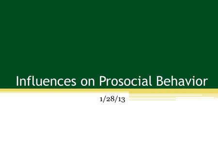 Influences on Prosocial Behavior 1/28/13. Plan for Today Why do we help? The Kitty Genovese case & it's importance for social psychology Individual differences.