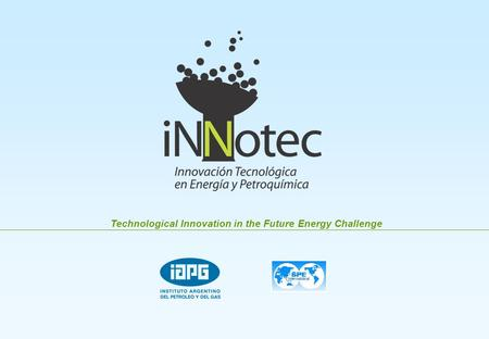 Technological Innovation in the Future Energy Challenge.