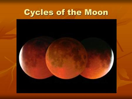Cycles of the Moon. Essential Questions Why does the Moon go through phases? Why does the Moon go through phases? What are the types and causes of a lunar.
