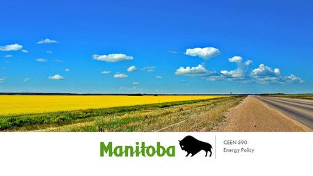 MANITOBA CEEN 590 Energy Policy. YES TO OIL PIPELINES REASONS They will bring economic benefits and create new jobs. e.g. the Energy East Pipeline Project.