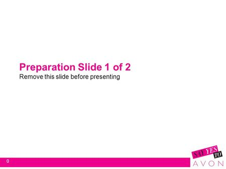 Preparation Slide 1 of 2 Remove this slide before presenting 0.