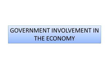GOVERNMENT INVOLVEMENT IN THE ECONOMY. AMERICAN VALUES AND IDEAS The framers of the Constitution envision a country with a market economy. Why because.