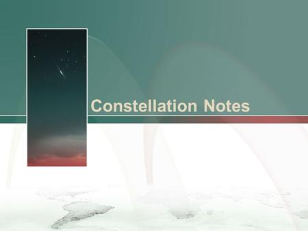 Constellation Notes. Constellations Day 1 Objective: You will use critical thinking skills in order to differentiate between astronomy and astrology.