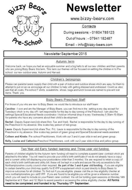 Newsletter September 2015 Contacts During sessions: - 01604 785123 Out of hours : - 07941 182487   - Autumn term Welcome back,