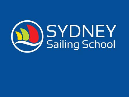 Introduction! Chris Kameen Sydney Sailing School The best place in the world to learn to sail! Accessible, fun, safe… You'll never sail alone Focus of.