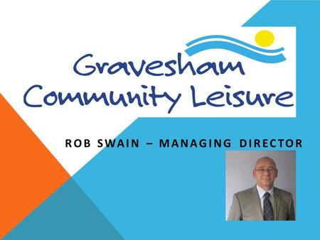 ROB SWAIN – MANAGING DIRECTOR. OUR JOURNEY SINCE 2000 (PICKING UP THE PIECES)