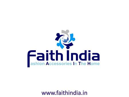 BUSINESS PRESENTATION Faith India is the first and foremost product based online company with 100% team business activities. The founders of the company.