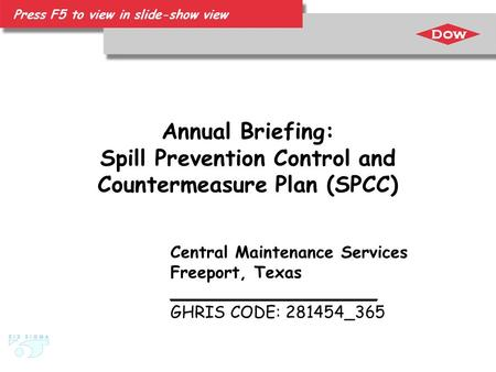 Annual Briefing: Spill Prevention Control and Countermeasure Plan (SPCC) Central Maintenance Services Freeport, Texas ____________________ GHRIS CODE: